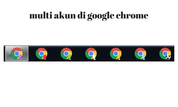Memaksimalkan fitur Banyak Profil/Akun Pengguna di Google Chrome