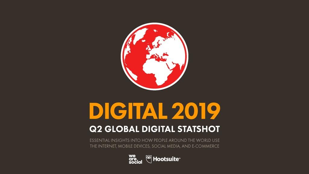 Data Statistik Digital dan Pengguna Internet di Dunia tahun 2019 Kuartal Kedua (Q2)