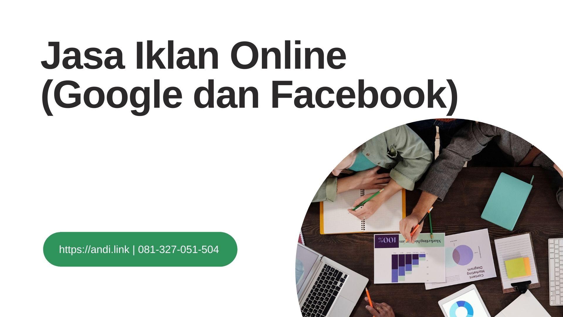 Jasa Iklan Online (Google dan Facebook)